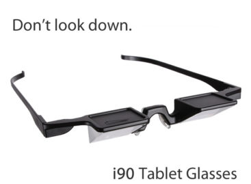 "i90 Tablet Glasses: Eliminate ""tech neck"""